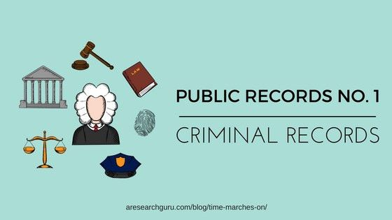 PUBLIC RECORDS NO. 1: CRIMINAL RECORDS - A Research Guru