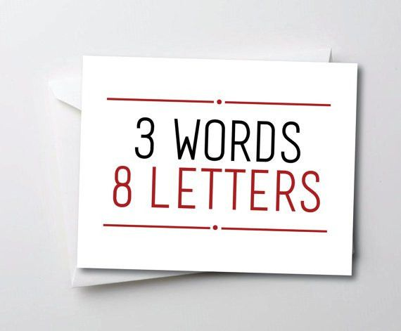Valentine's Day Card / Anniversary Card – 3 Words 8 Letters I Love ...
