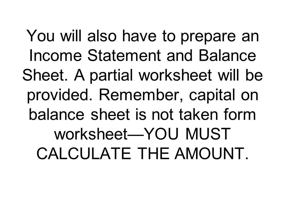 A balance sheet has 4 sections. They are: - ppt download