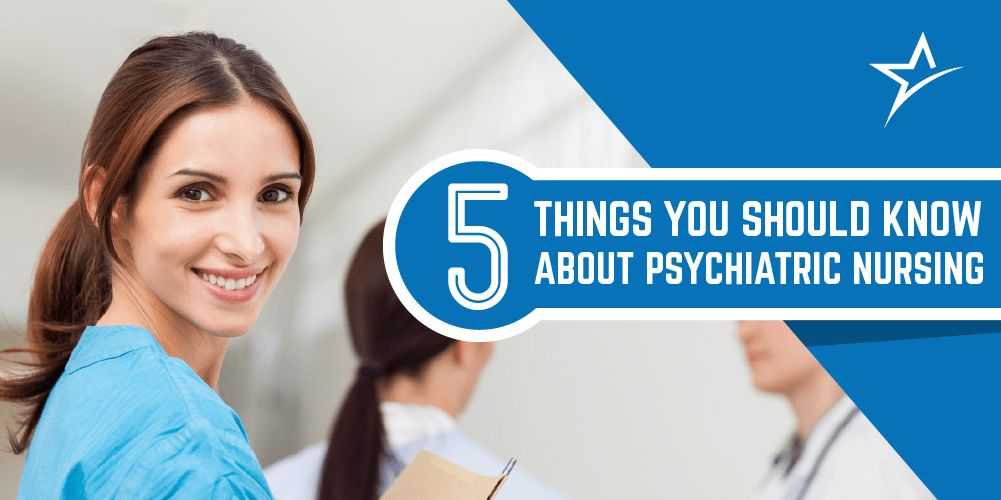 5 Things You Should Know about Psychiatric Nursing
