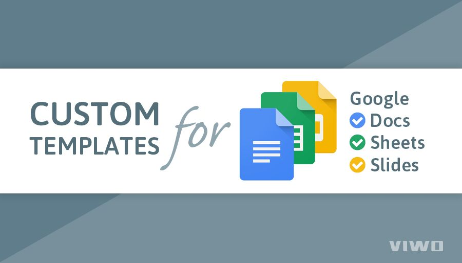Custom Templates are Here for Google Docs, Google Sheets and...