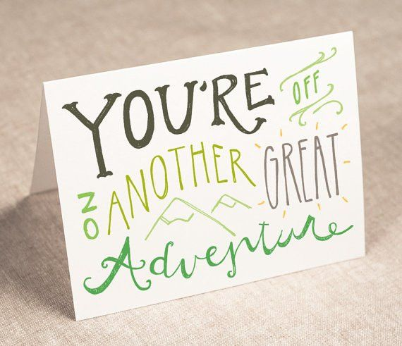 youre off on another great adventure - good luck / encouragement ...