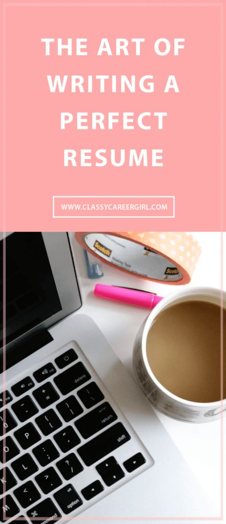 The Art of Writing a Perfect Resume - Classy Career Girl
