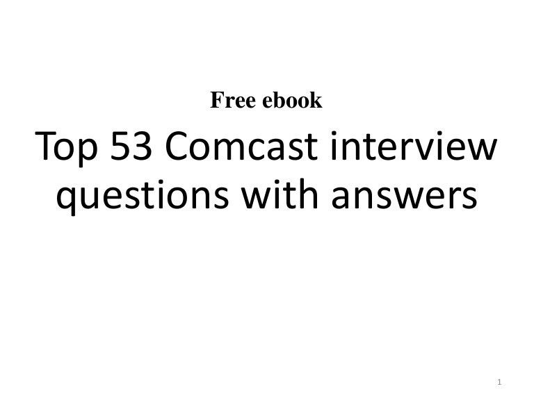 53 Comcast interview questions and answers pdf