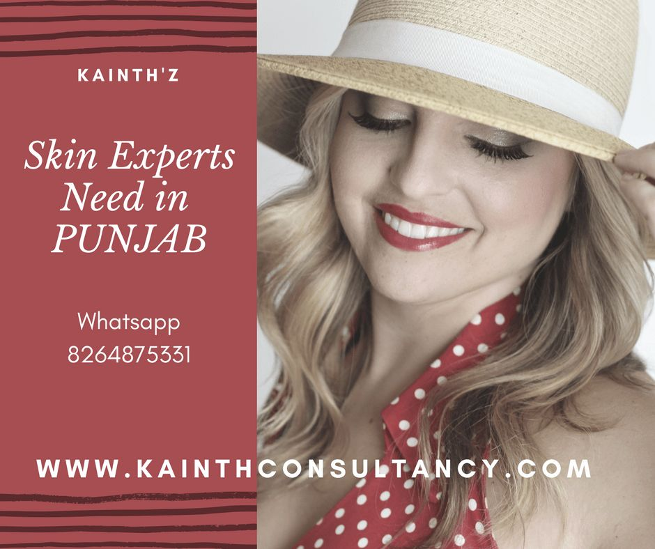 SKIN EXPERT JOBS - BEAUTICIAN JOBS - Kainth Consultancy