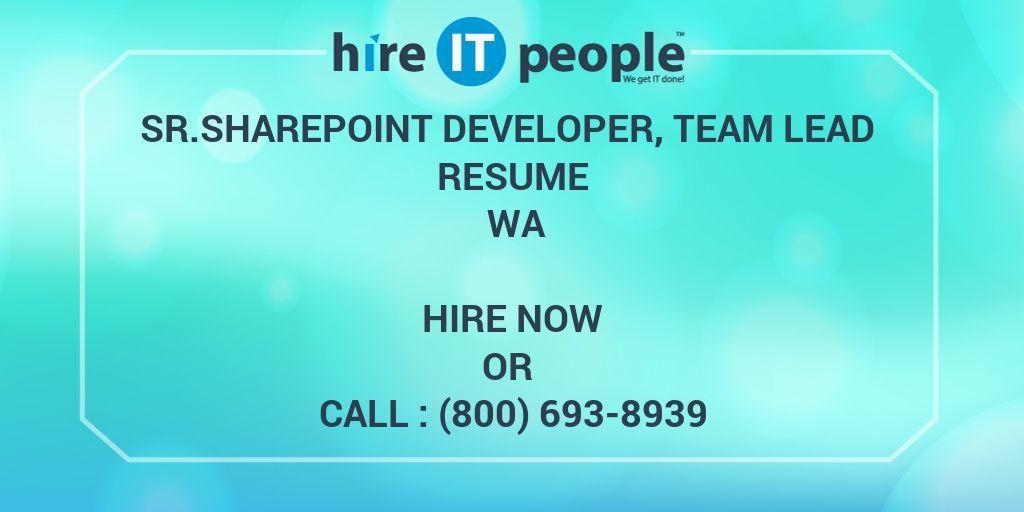 Sr.SharePoint Developer, Team Lead Resume WA - Hire IT People - We ...