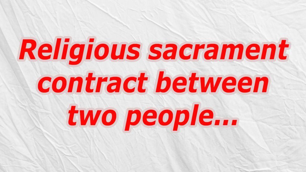 Religious sacrament contract between two people Crossword ...