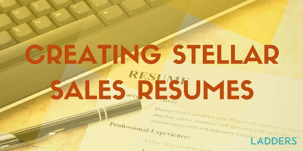 Creating Stellar Sales Resumes | Ladders