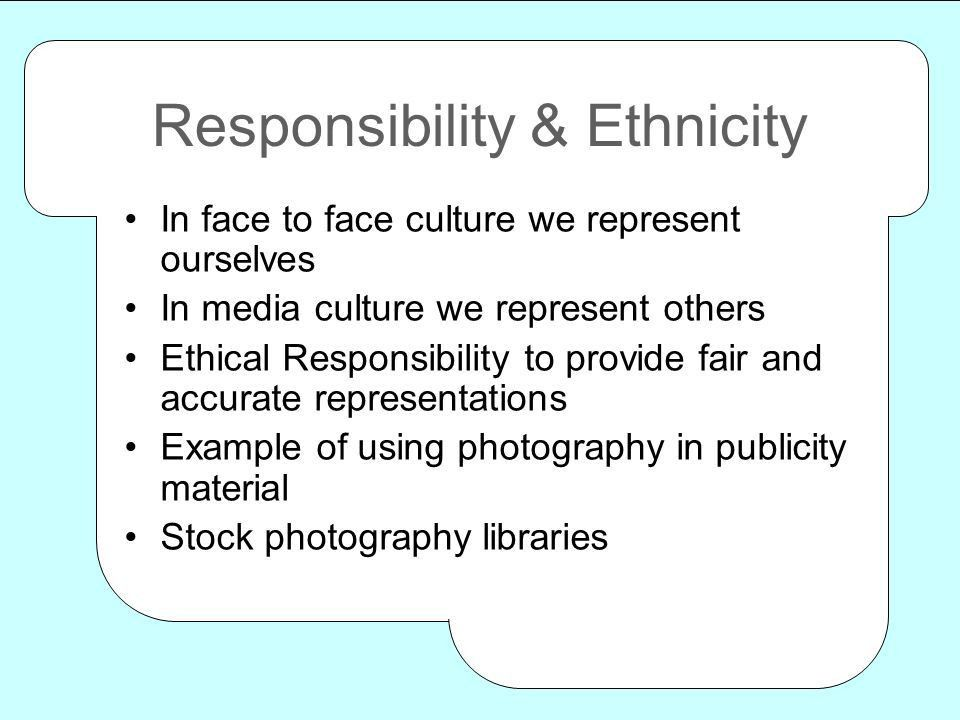 Identity, Race & Ethnicity in Cyberspace. Responsibility ...
