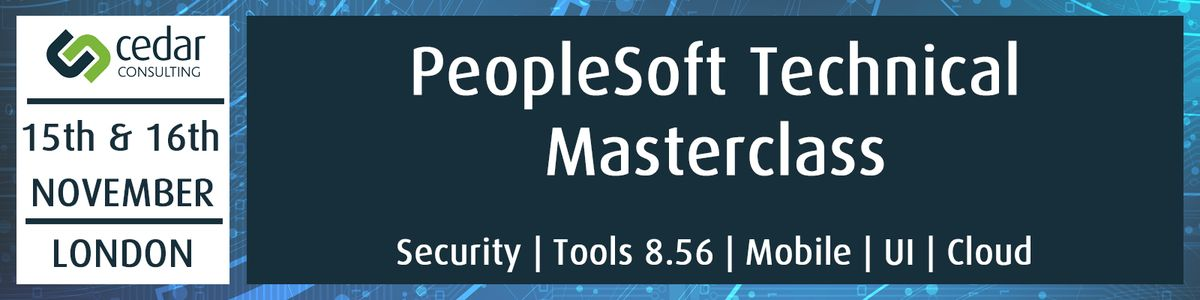 PeopleSoft Technical Masterclass Tickets, Wed, 15 Nov 2017 at 09 ...
