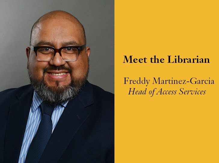 Meet the Librarian: Federico Martinez-Garcia, Head, Access ...