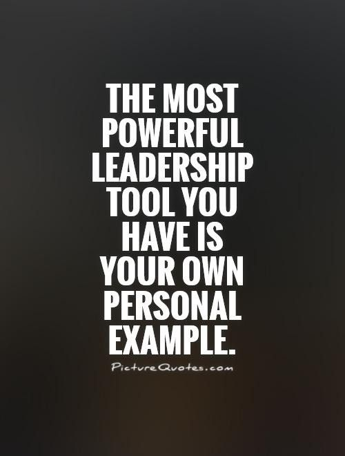 Lead By Example Quotes & Sayings | Lead By Example Picture Quotes ...