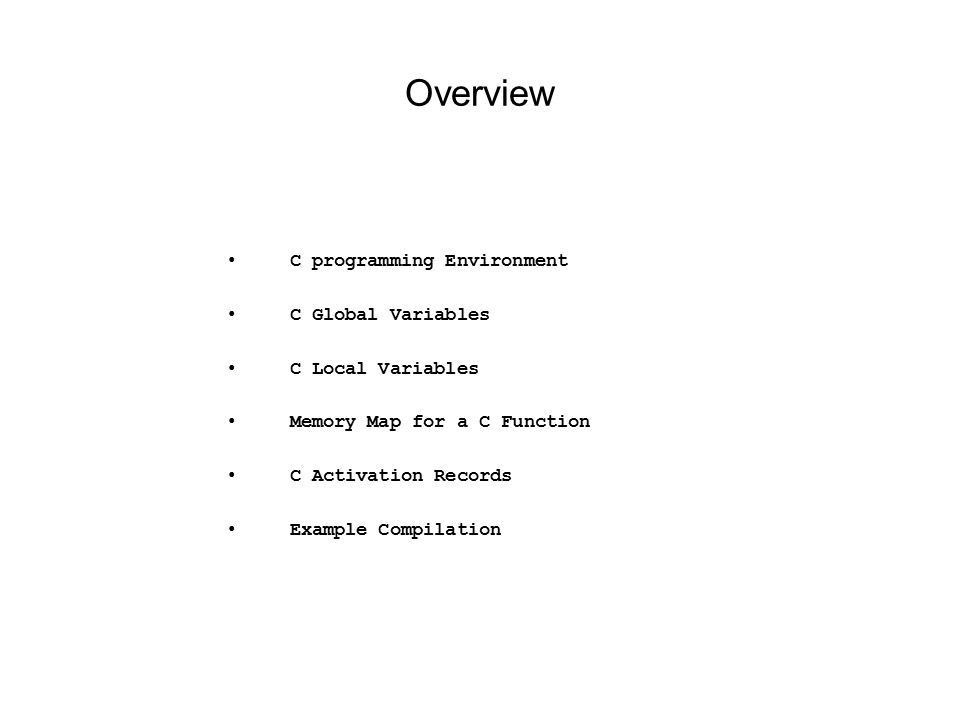 Overview C programming Environment C Global Variables C Local ...