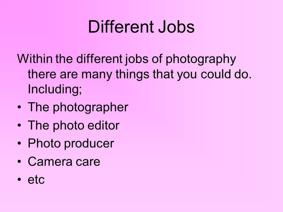 Photography. Qualifications You don't need any qualifications to ...