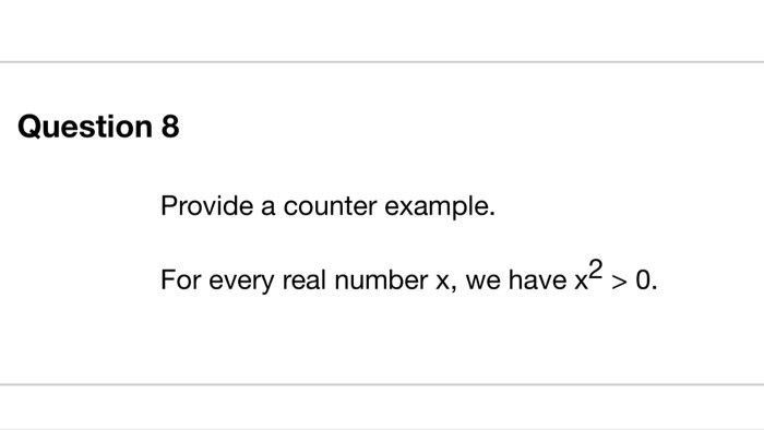 Provide A Counter Example. For Every Real Number X... | Chegg.com