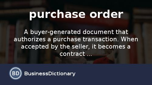 What is purchase order? definition and meaning ...