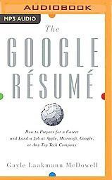Google Résumé : How to Prepare for a Career and Land a Job at ...