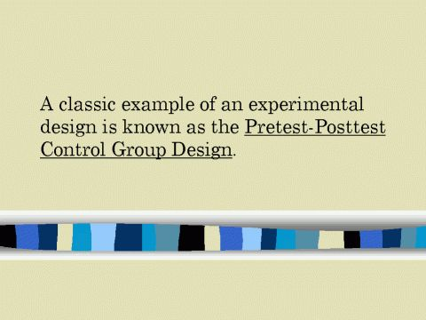 A classic example of an experimental design is known as the ...