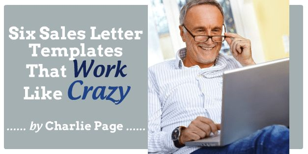 Six Sales Letter Templates That Work Like Crazy - CHARLIE PAGE