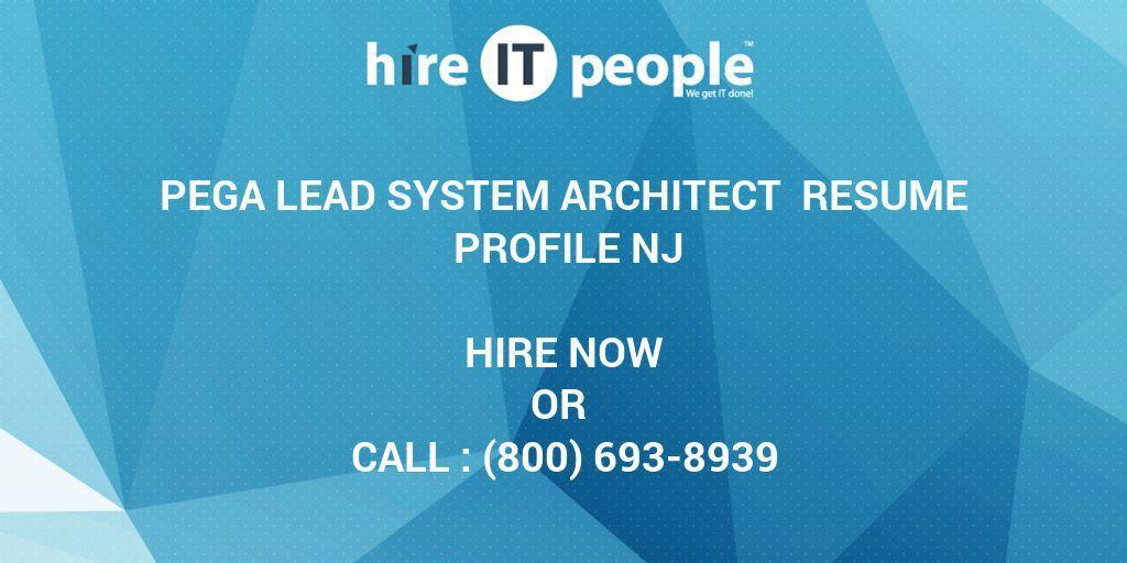 Pega Lead System Architect Resume Profile Nj - Hire IT People - We ...