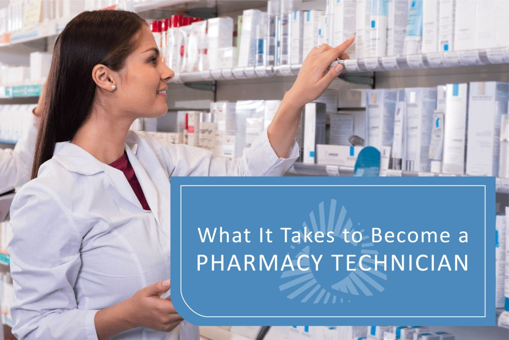 What It Takes to Become a Pharmacy Technician - Career Step Blog