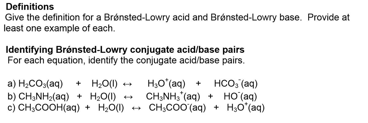 Give The Definition For A Bronsted-Lowry Acid And ... | Chegg.com