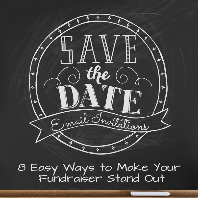 """Save the Date"""" Email Invites: 8 Easy Ways to Make Your Fundraiser ..."""