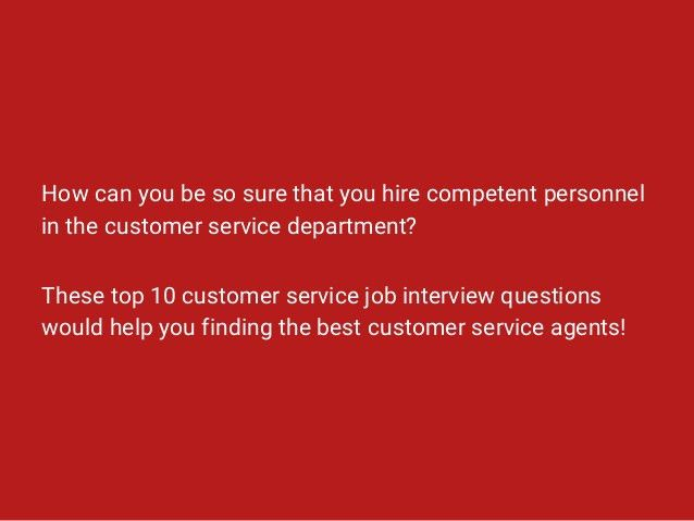 10 Customer Service Job Interview Questions You Should Ask in 2016
