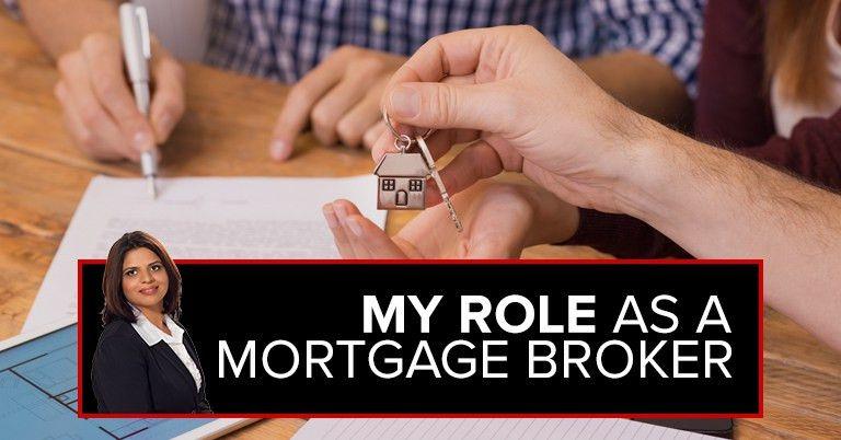 My Role as a Mortgage Broker | Rakhi Madan