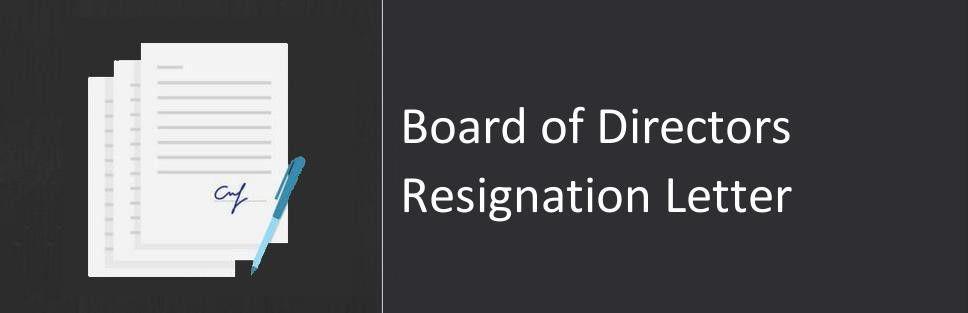 Board of Directors Resignation Letter, Sample & Format