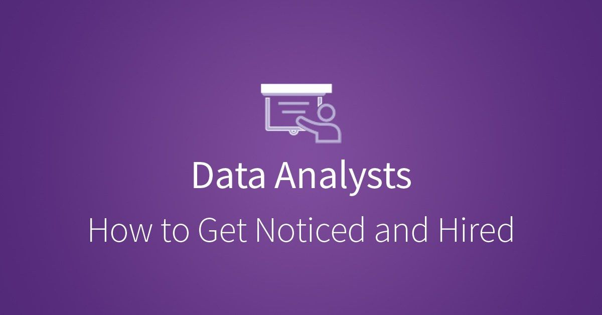 How to Get Noticed and Hired as a Data Analyst