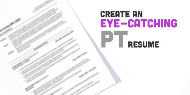 Create an Eye-Catching Physical Therapy Resume ...