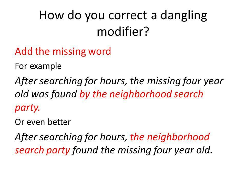 Misplaced and Dangling Modifiers. What is a modifier? A non ...