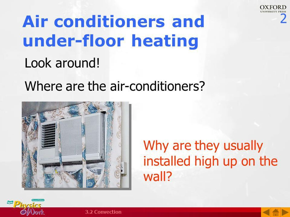 1 3.2 Convection Air conditioners and under-floor heating ...