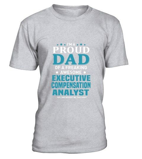 Executive Compensation Analyst S Dad T-Shirt . Executive ...