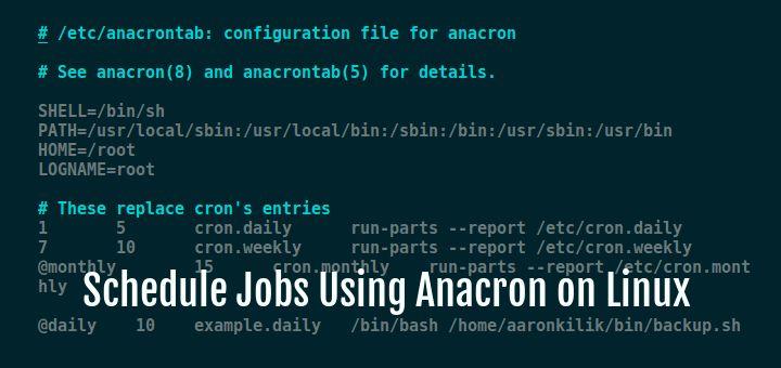 Cron Vs Anacron: How to Schedule Jobs Using Anacron on Linux