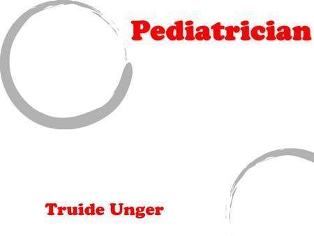 DESCRIPTION A pediatrician's job description entails treating the ...