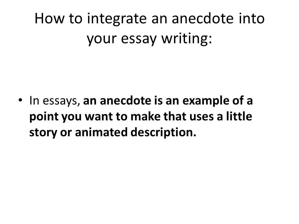 How to effectively integrate anecdotes into your writing - ppt ...
