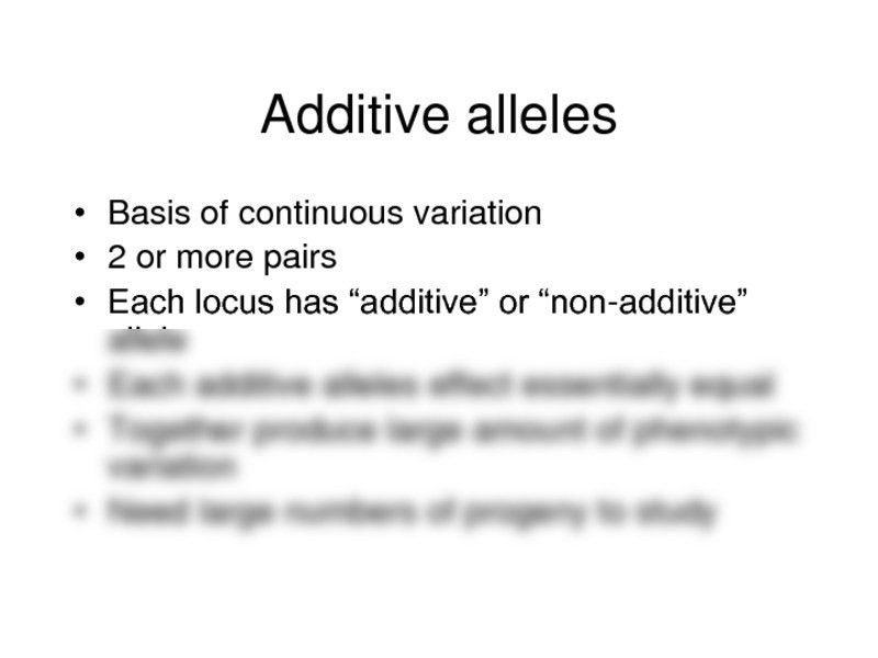 Additive Alleles Example - Genetics 500 with Booton/dooseff ...