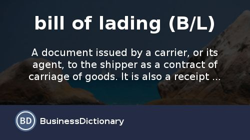 What is a bill of lading (B/L)? definition and meaning ...