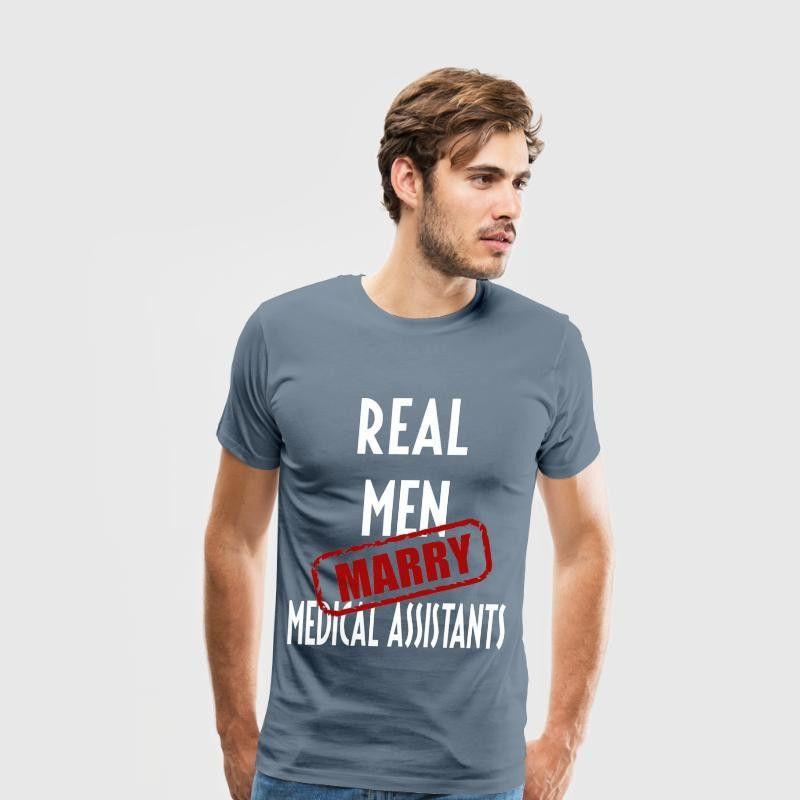 Medical Assistants - Real men marry Medical Assist T-Shirt ...