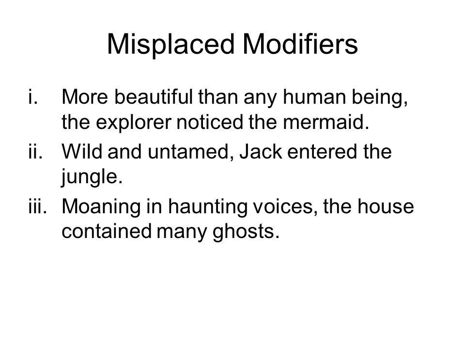 Misplaced and Dangling Modifiers. Q: What is a modifier? - ppt ...