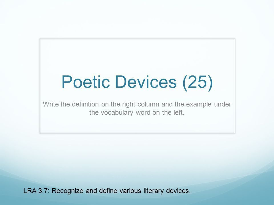 Poetic Devices (25) Write the definition on the right column and ...