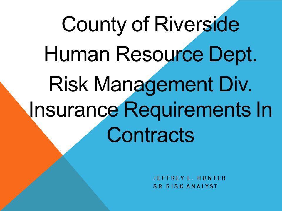 JEFFREY L. HUNTER SR RISK ANALYST County of Riverside Human ...