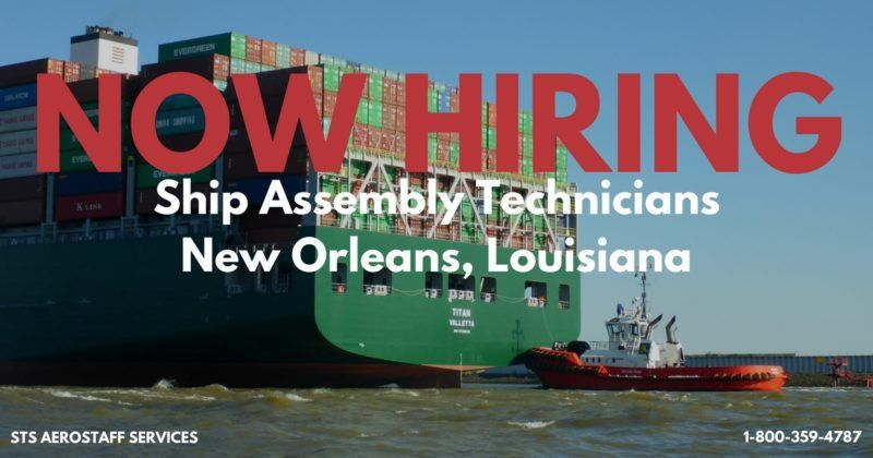 STS Now Offers Ship Assembly Technician Jobs in New Orleans, Louisiana