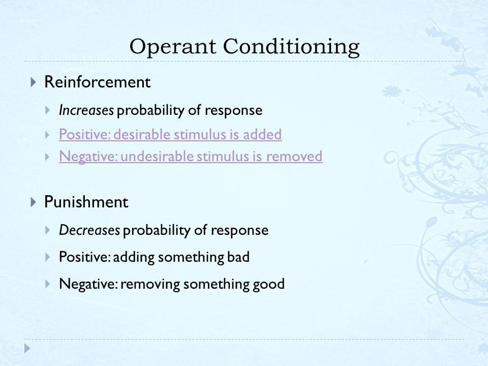 Operant Conditioning The Learner is NOT passive. Learning based on ...