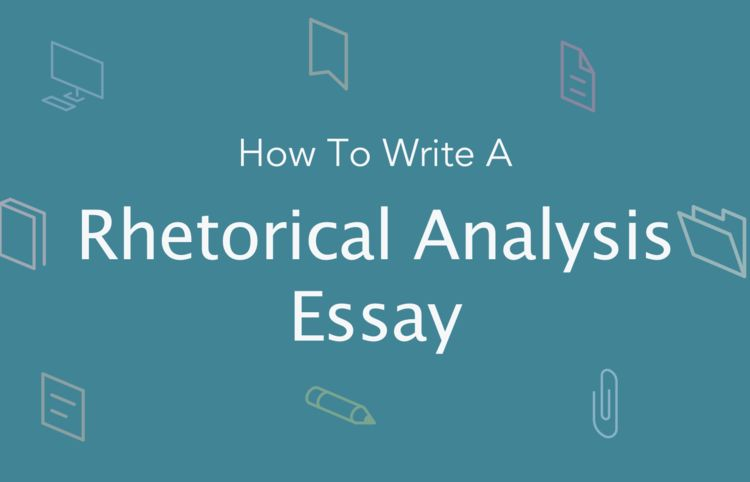 Rhetorical Analysis Essay: Definition, Tips, Outline | EssayPro