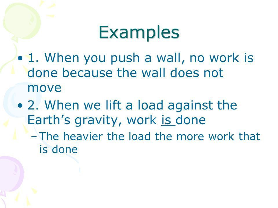 Unit Two: Mechanical Energy A: Work- –in everyday life, it means ...