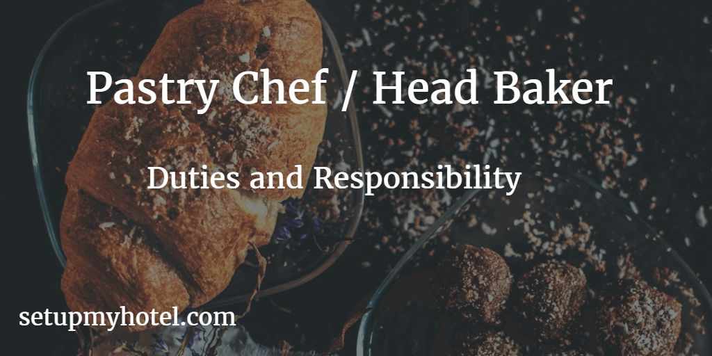 27 Duties and Responsibility of Pastry Chef / Head Baker