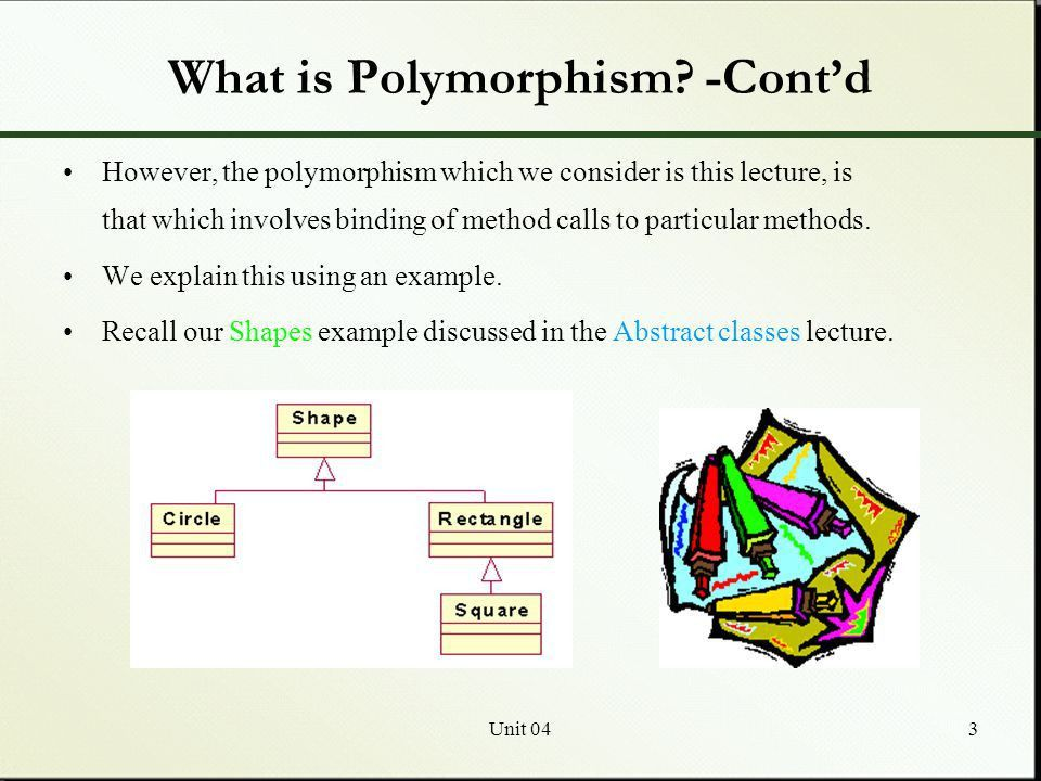 Polymorphism What is Polymorphism? Taking Advantage of ...